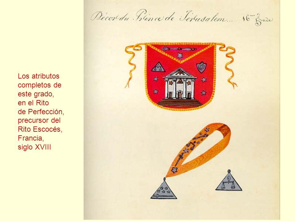 Los atributos completos de este grado, en el Rito de Perfección, precursor del Rito Escocés, Francia, siglo XVIII