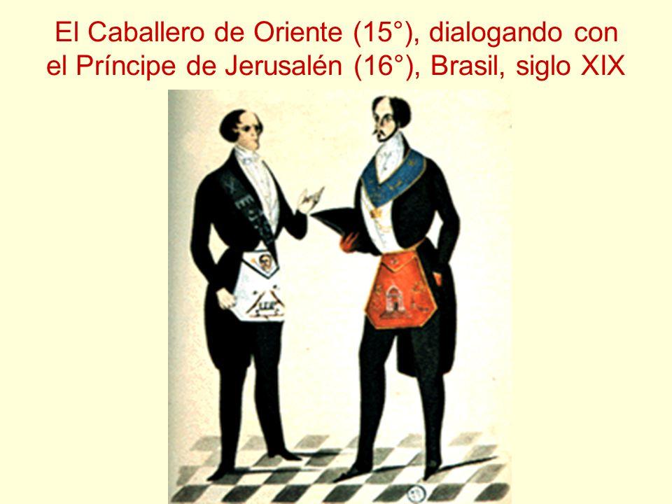 El Caballero de Oriente (15°), dialogando con el Príncipe de Jerusalén (16°), Brasil, siglo XIX