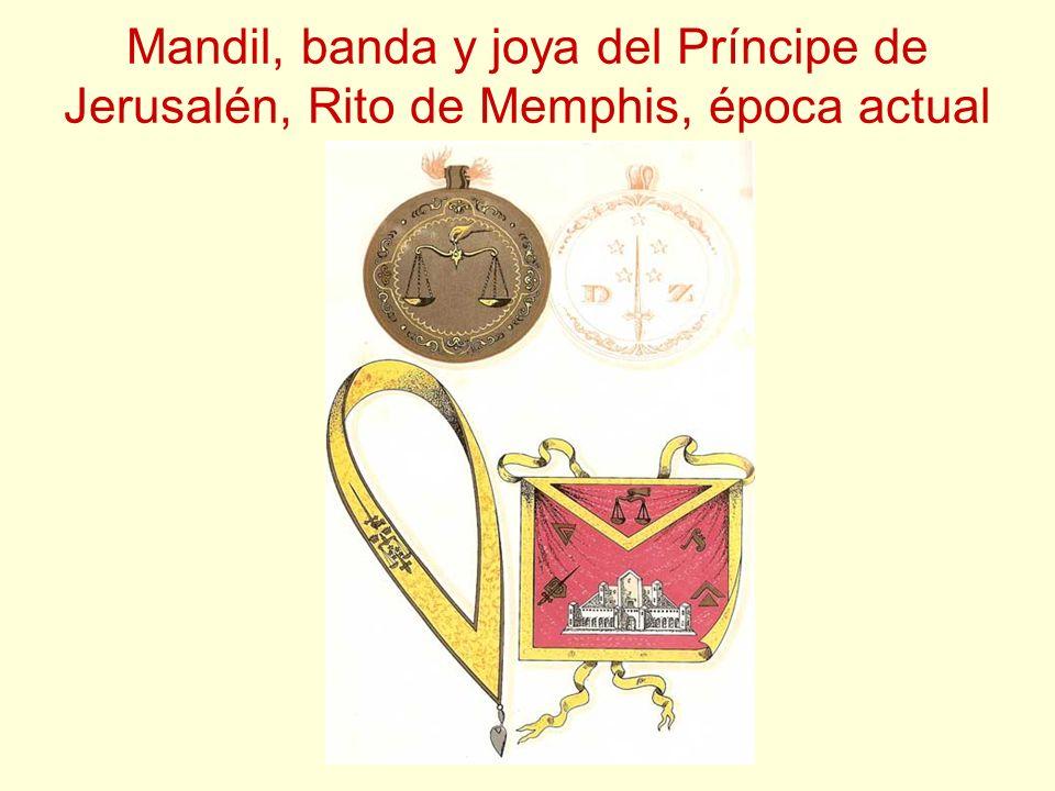 Mandil, banda y joya del Príncipe de Jerusalén, Rito de Memphis, época actual