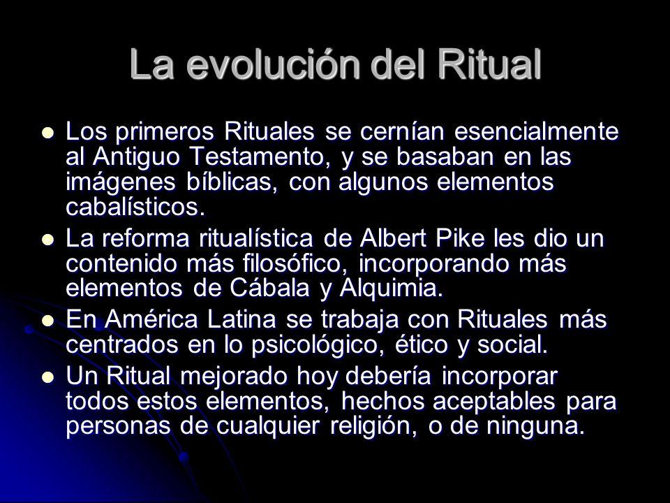 La evolución del Ritual Los primeros Rituales se cernían esencialmente al Antiguo Testamento, y se basaban en las imágenes bíblicas, con algunos eleme