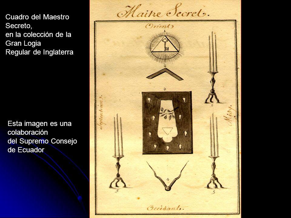 Cuadro del Maestro Secreto, en la colección de la Gran Logia Regular de Inglaterra Esta imagen es una colaboración del Supremo Consejo de Ecuador