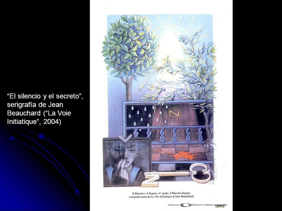 El silencio y el secreto, serigrafía de Jean Beauchard (La Voie Initiatique, 2004)