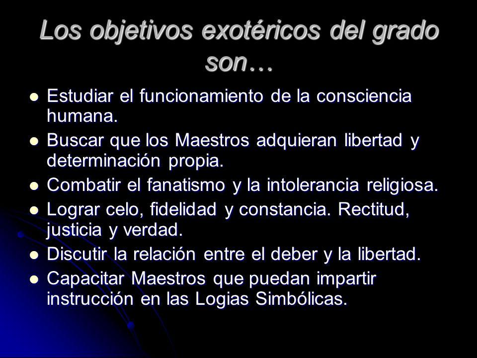 Los objetivos exotéricos del grado son… Estudiar el funcionamiento de la consciencia humana. Estudiar el funcionamiento de la consciencia humana. Busc