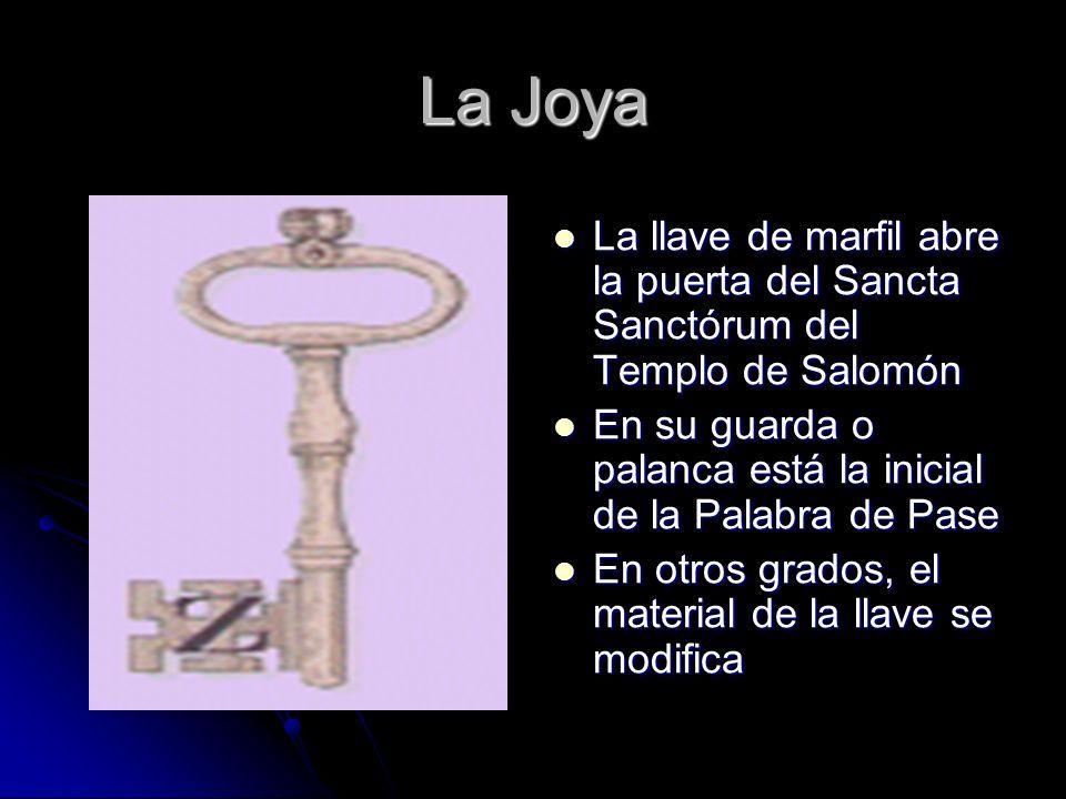 La Joya La llave de marfil abre la puerta del Sancta Sanctórum del Templo de Salomón La llave de marfil abre la puerta del Sancta Sanctórum del Templo