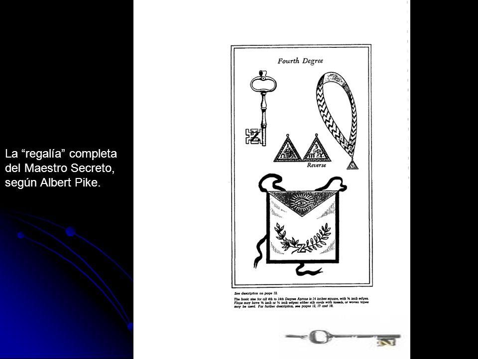La regalía completa del Maestro Secreto, según Albert Pike.