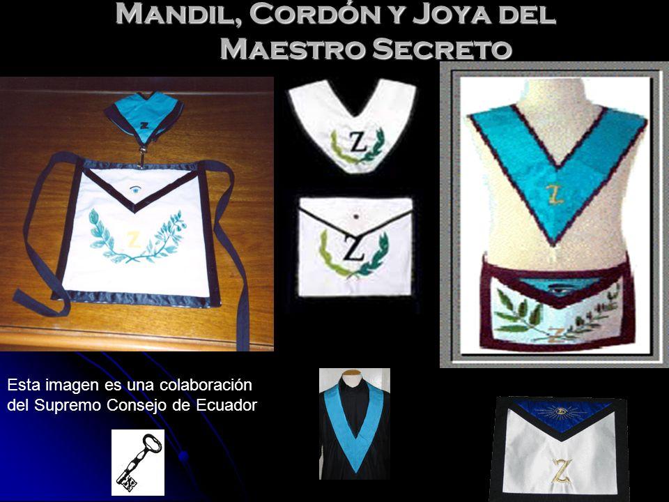 Mandil, Cordón y Joya del Maestro Secreto Esta imagen es una colaboración del Supremo Consejo de Ecuador