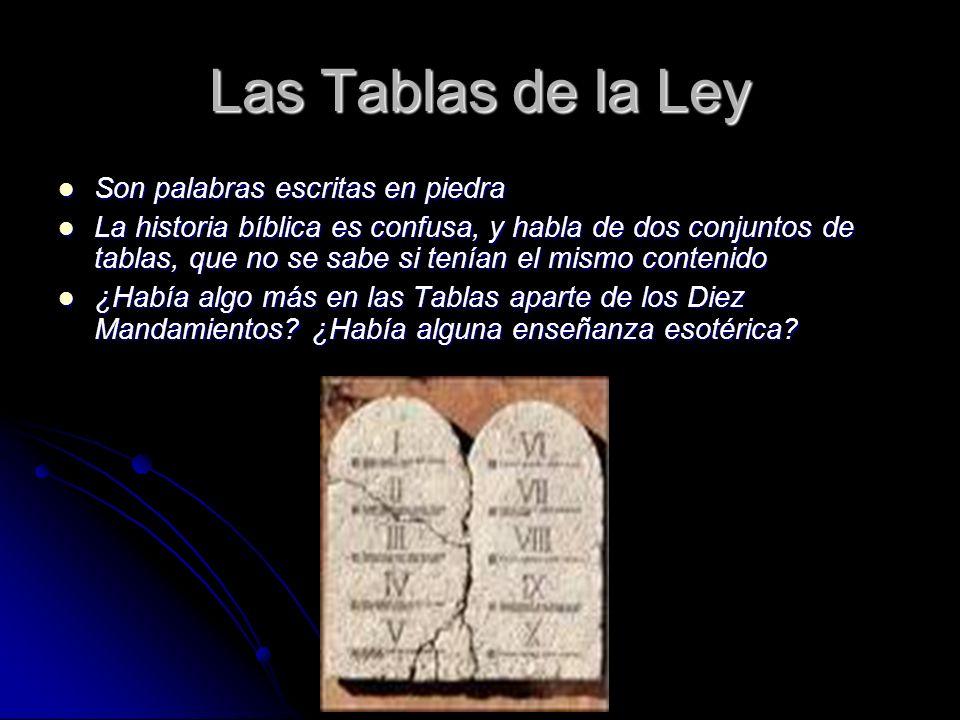 Las Tablas de la Ley Son palabras escritas en piedra Son palabras escritas en piedra La historia bíblica es confusa, y habla de dos conjuntos de tabla