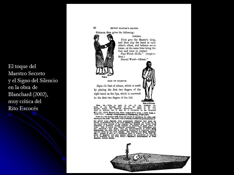 El toque del Maestro Secreto y el Signo del Silencio en la obra de Blanchard (2002), muy crítica del Rito Escocés