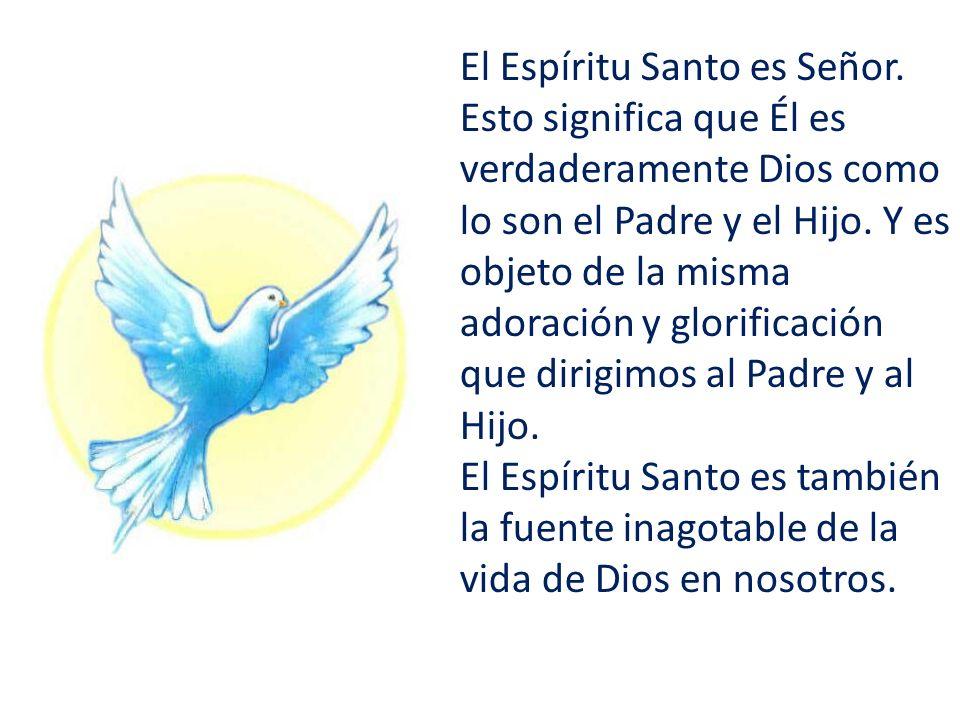El Espíritu Santo es Señor.