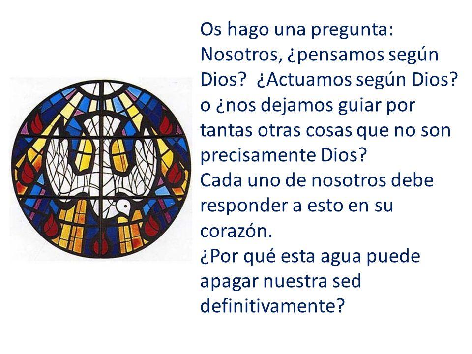 Os hago una pregunta: Nosotros, ¿pensamos según Dios.