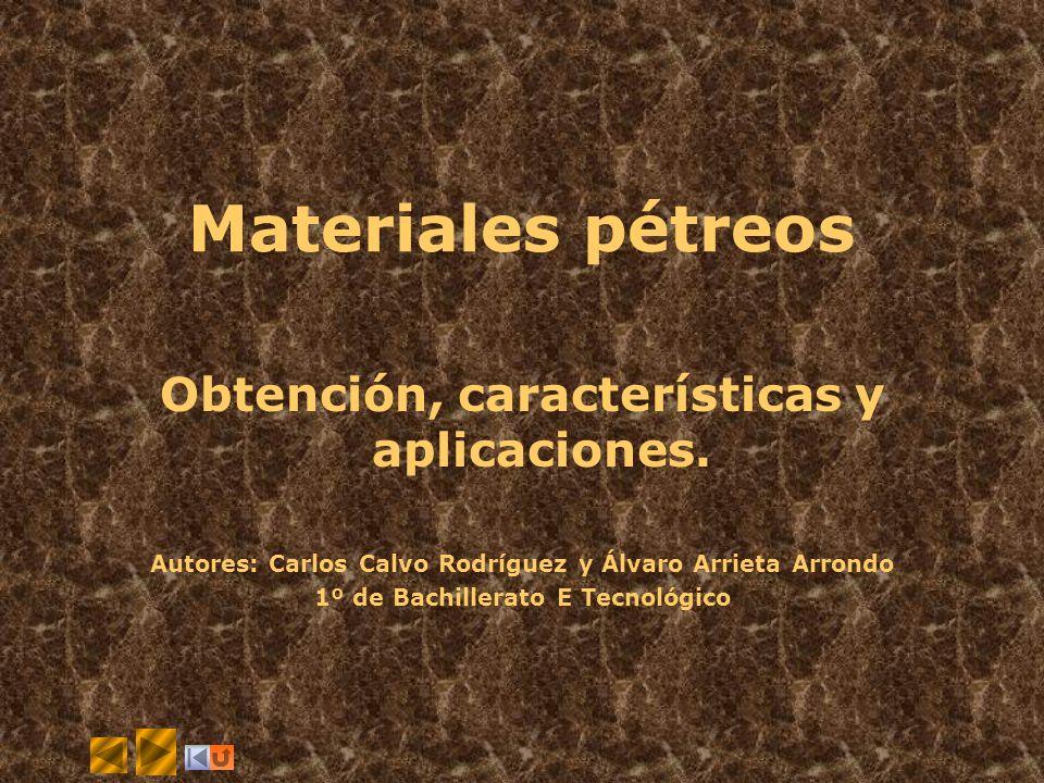Materiales pétreos Obtención, características y aplicaciones.