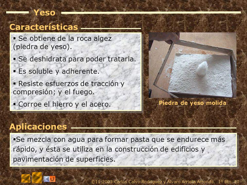 Yeso Se obtiene de la roca algez (piedra de yeso).