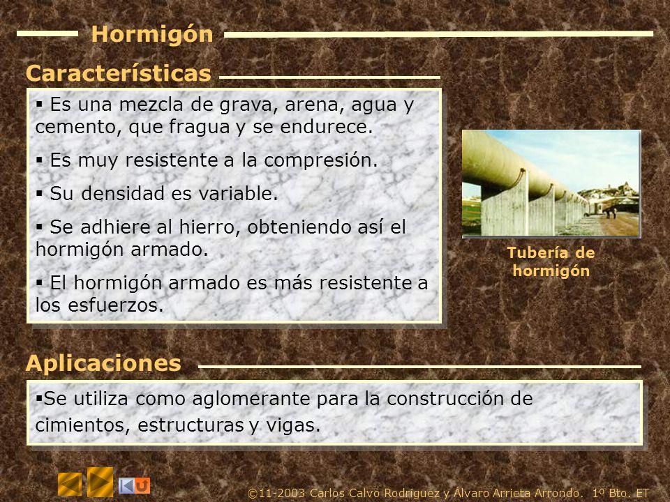 Hormigón Es una mezcla de grava, arena, agua y cemento, que fragua y se endurece.