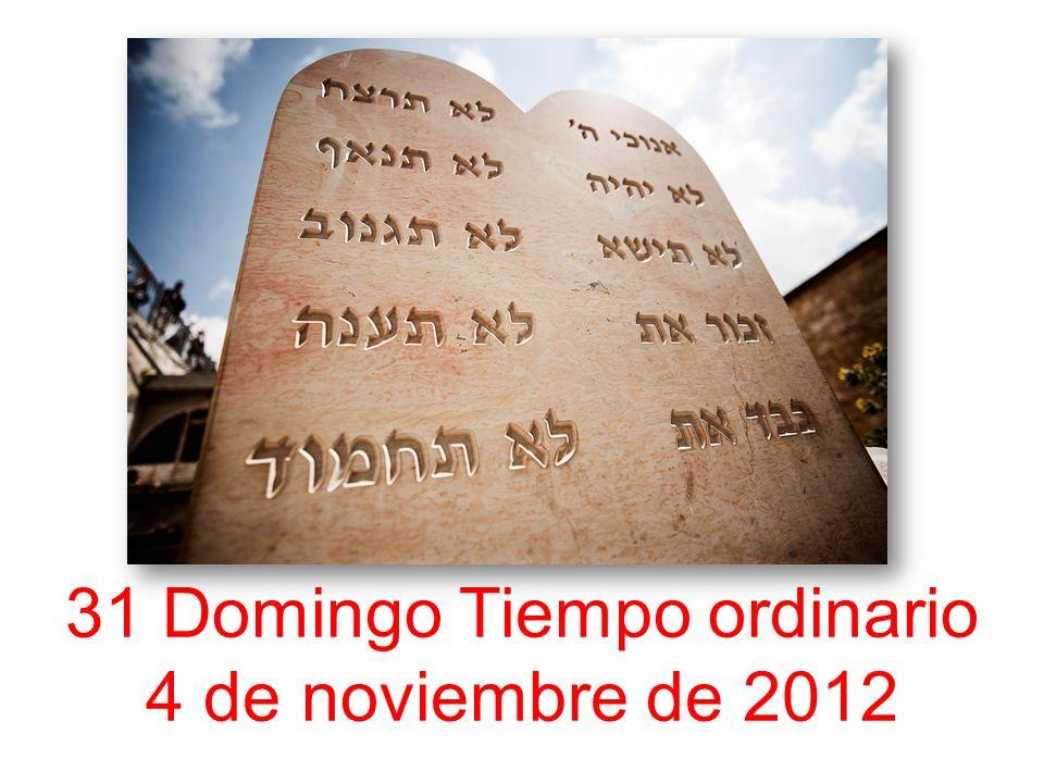 31 Domingo Tiempo ordinario 4 de noviembre de 2012