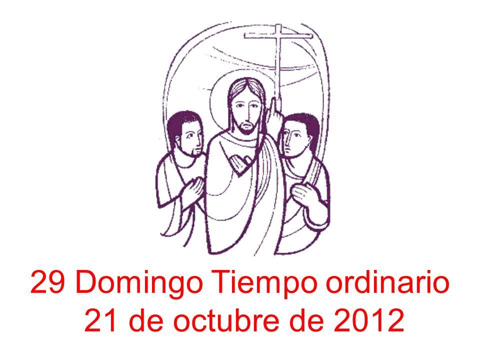 29 Domingo Tiempo ordinario 21 de octubre de 2012