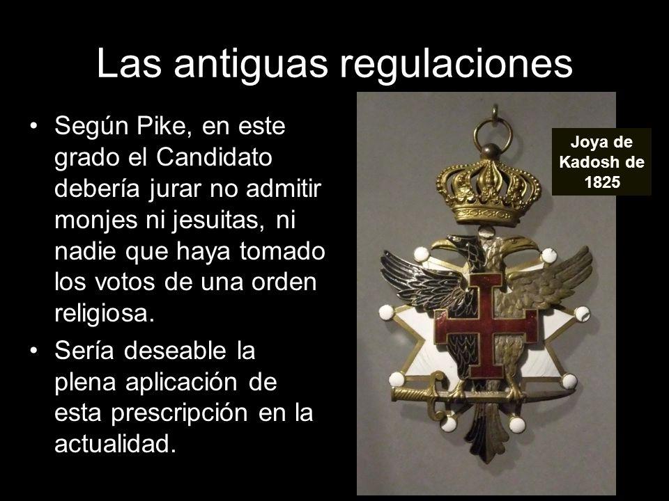 Las antiguas regulaciones Según Pike, en este grado el Candidato debería jurar no admitir monjes ni jesuitas, ni nadie que haya tomado los votos de un