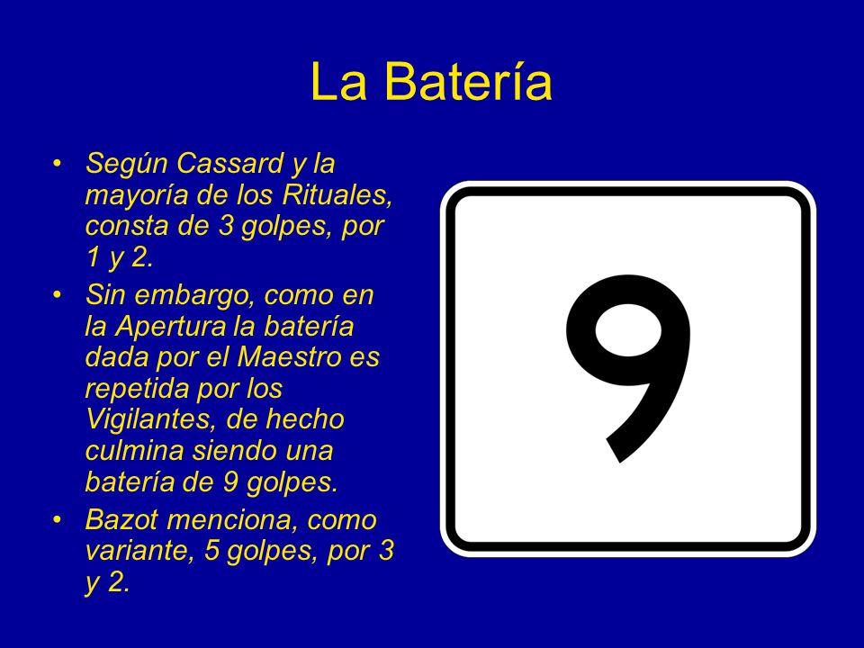 La Batería Según Cassard y la mayoría de los Rituales, consta de 3 golpes, por 1 y 2. Sin embargo, como en la Apertura la batería dada por el Maestro