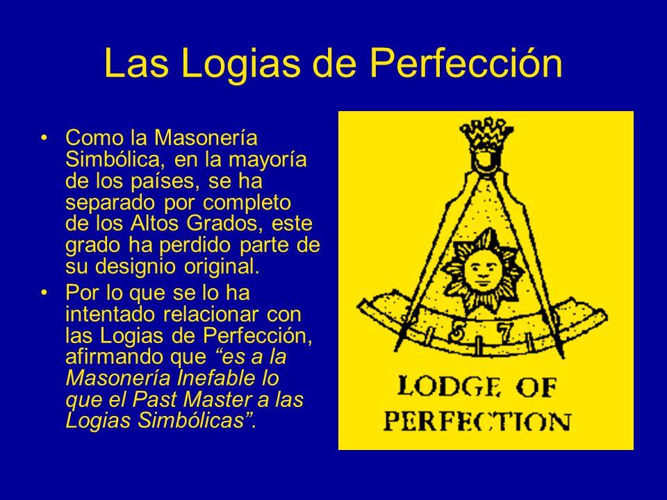 Las Logias de Perfección Como la Masonería Simbólica, en la mayoría de los países, se ha separado por completo de los Altos Grados, este grado ha perd