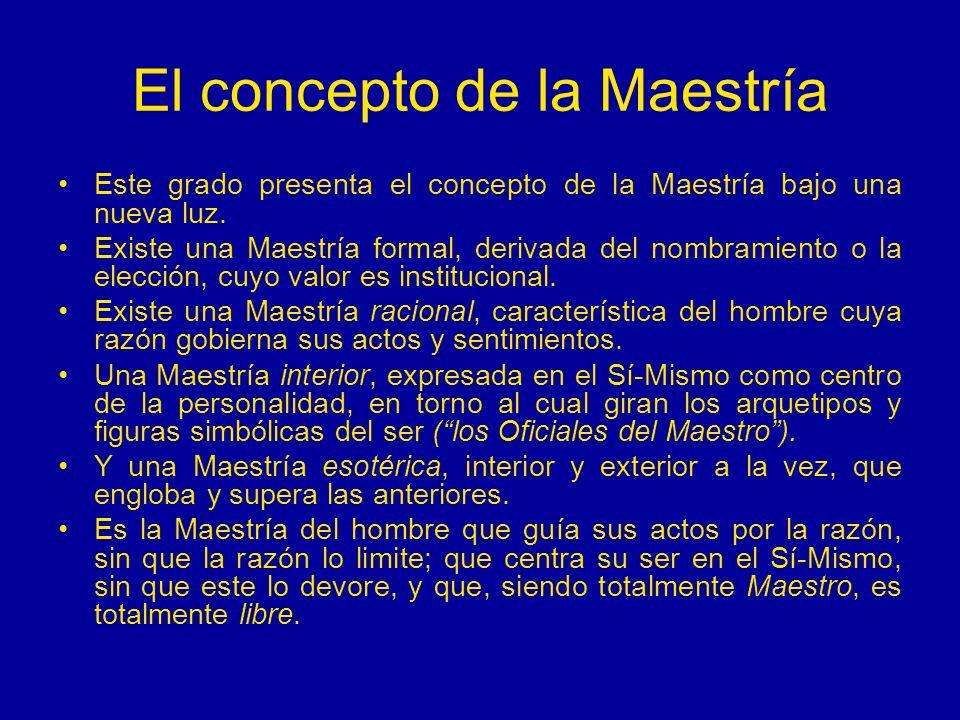El concepto de la Maestría Este grado presenta el concepto de la Maestría bajo una nueva luz. Existe una Maestría formal, derivada del nombramiento o