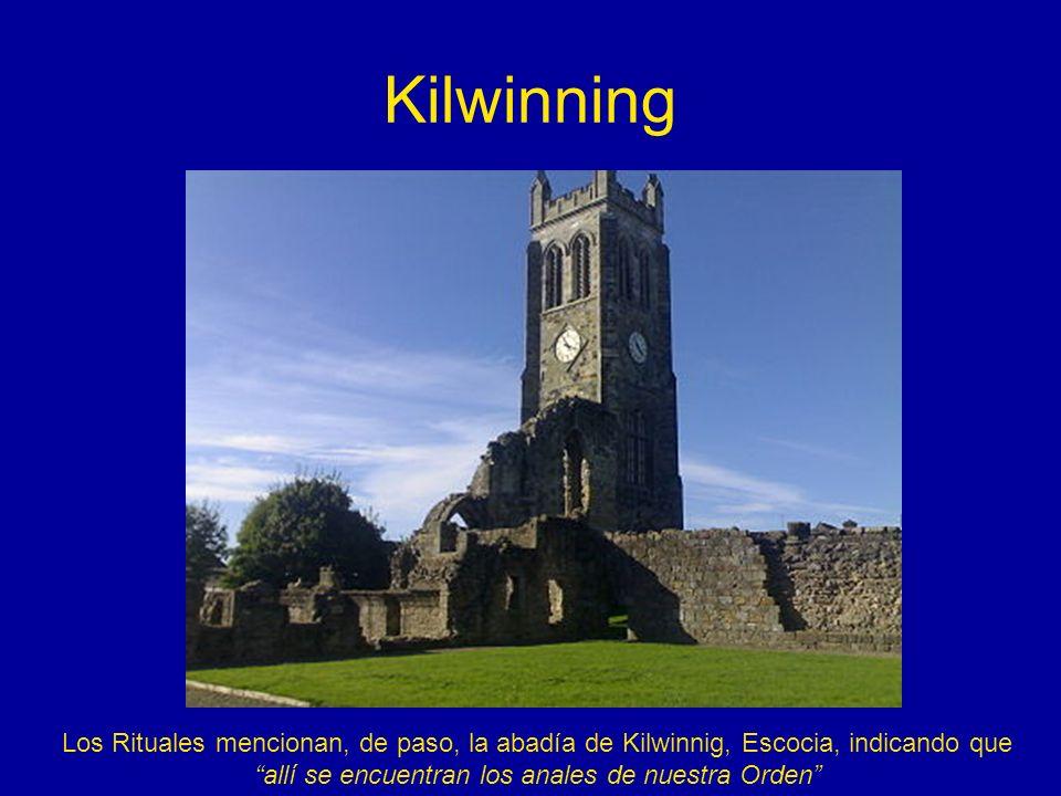 Kilwinning Los Rituales mencionan, de paso, la abadía de Kilwinnig, Escocia, indicando que allí se encuentran los anales de nuestra Orden