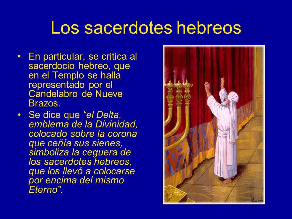 Los sacerdotes hebreos En particular, se critica al sacerdocio hebreo, que en el Templo se halla representado por el Candelabro de Nueve Brazos. Se di