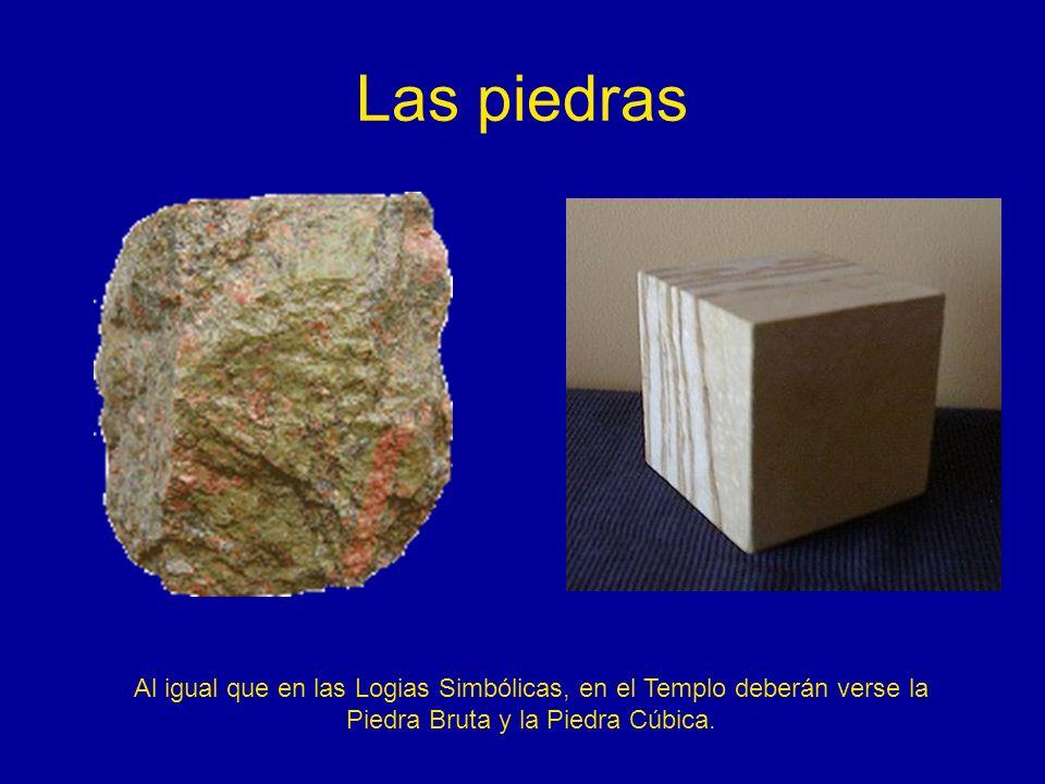 Las piedras Al igual que en las Logias Simbólicas, en el Templo deberán verse la Piedra Bruta y la Piedra Cúbica.