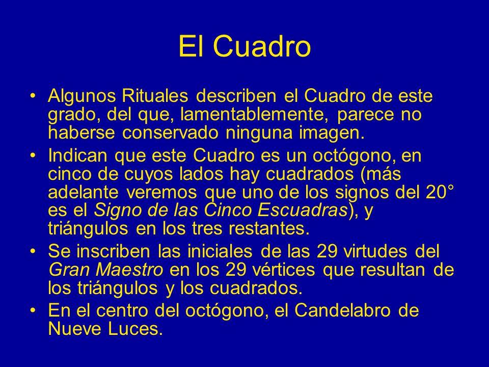 El Cuadro Algunos Rituales describen el Cuadro de este grado, del que, lamentablemente, parece no haberse conservado ninguna imagen. Indican que este