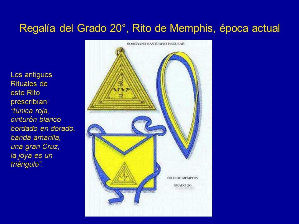 Regalía del Grado 20°, Rito de Memphis, época actual Los antiguos Rituales de este Rito prescribían: túnica roja, cinturón blanco bordado en dorado, b
