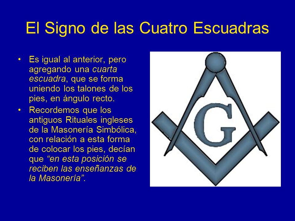 El Signo de las Cuatro Escuadras Es igual al anterior, pero agregando una cuarta escuadra, que se forma uniendo los talones de los pies, en ángulo rec