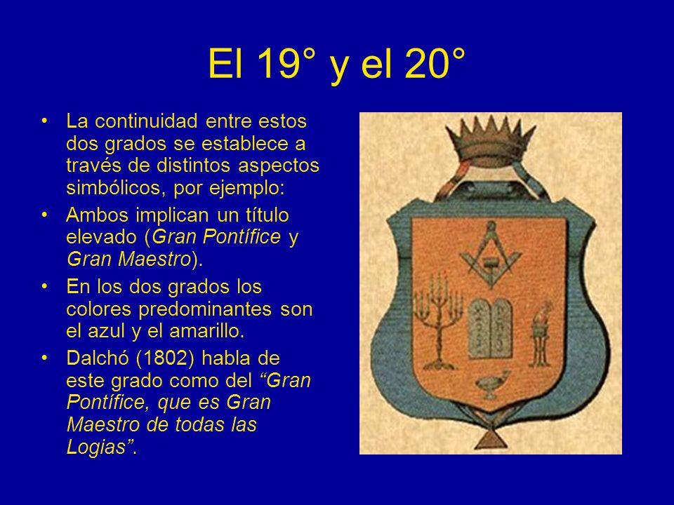 El 19° y el 20° La continuidad entre estos dos grados se establece a través de distintos aspectos simbólicos, por ejemplo: Ambos implican un título el