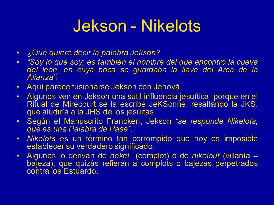 Jekson - Nikelots ¿Qué quiere decir la palabra Jekson? Soy lo que soy; es también el nombre del que encontró la cueva del león, en cuya boca se guarda