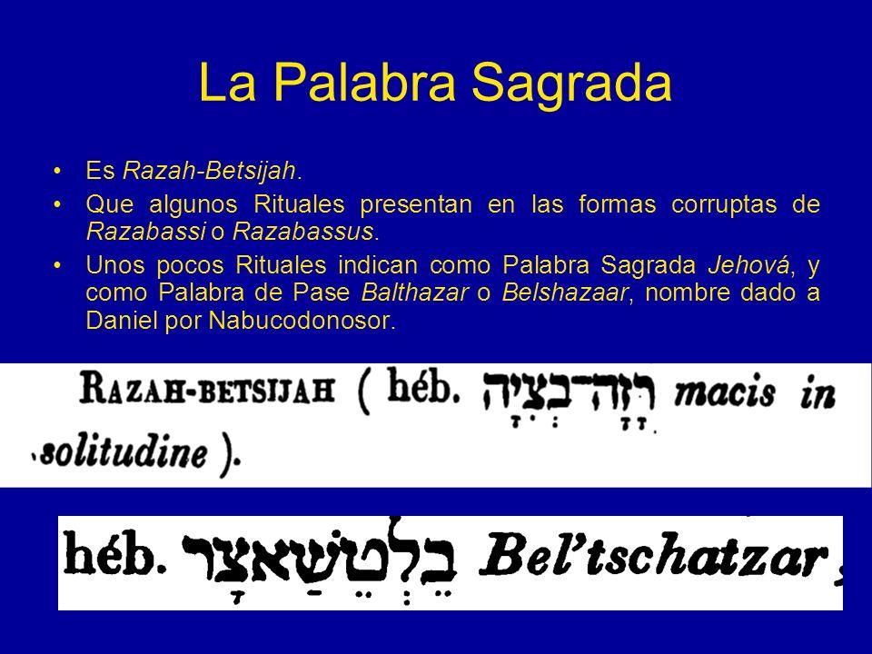 La Palabra Sagrada Es Razah-Betsijah. Que algunos Rituales presentan en las formas corruptas de Razabassi o Razabassus. Unos pocos Rituales indican co