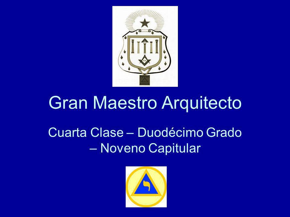 Gran Maestro Arquitecto Cuarta Clase – Duodécimo Grado – Noveno Capitular
