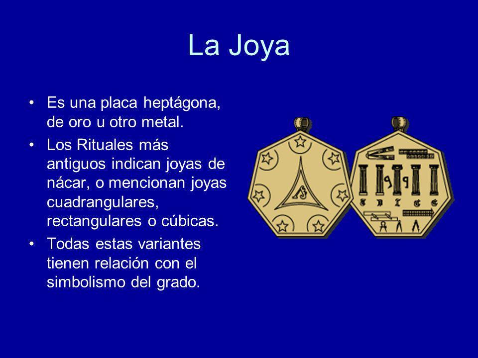 La Joya Es una placa heptágona, de oro u otro metal. Los Rituales más antiguos indican joyas de nácar, o mencionan joyas cuadrangulares, rectangulares