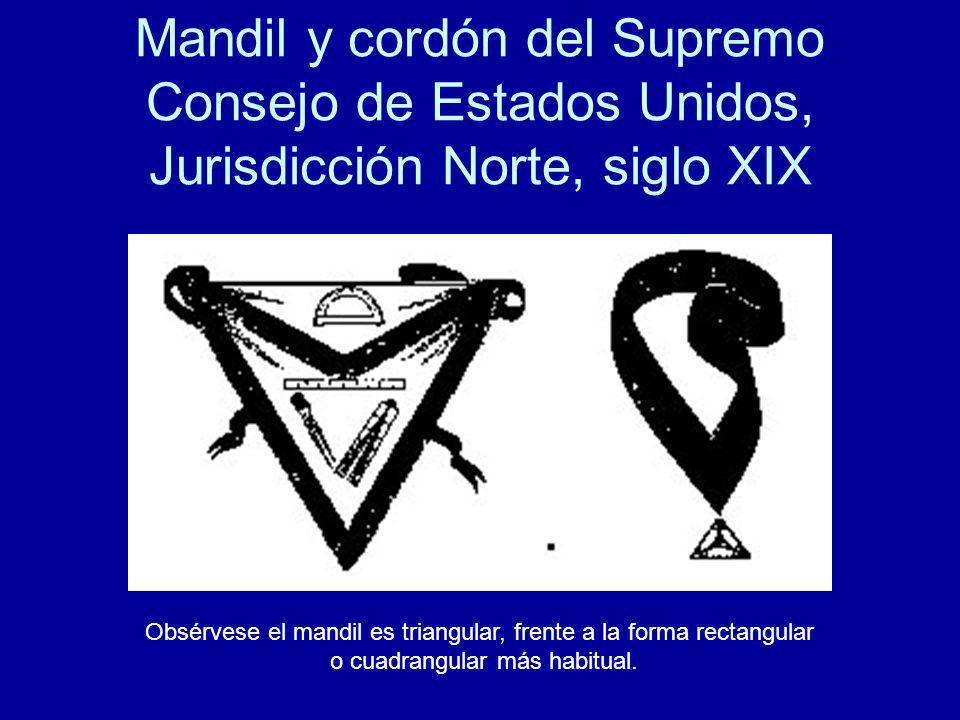 Mandil y cordón del Supremo Consejo de Estados Unidos, Jurisdicción Norte, siglo XIX Obsérvese el mandil es triangular, frente a la forma rectangular
