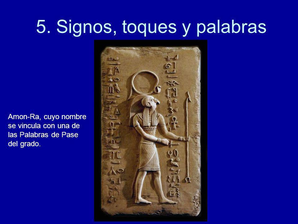 5. Signos, toques y palabras Amon-Ra, cuyo nombre se vincula con una de las Palabras de Pase del grado.