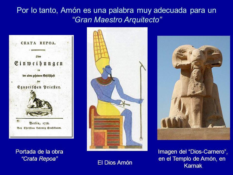 Por lo tanto, Amón es una palabra muy adecuada para un Gran Maestro Arquitecto Portada de la obra Crata Repoa El Dios Amón Imagen del Dios-Carnero, en