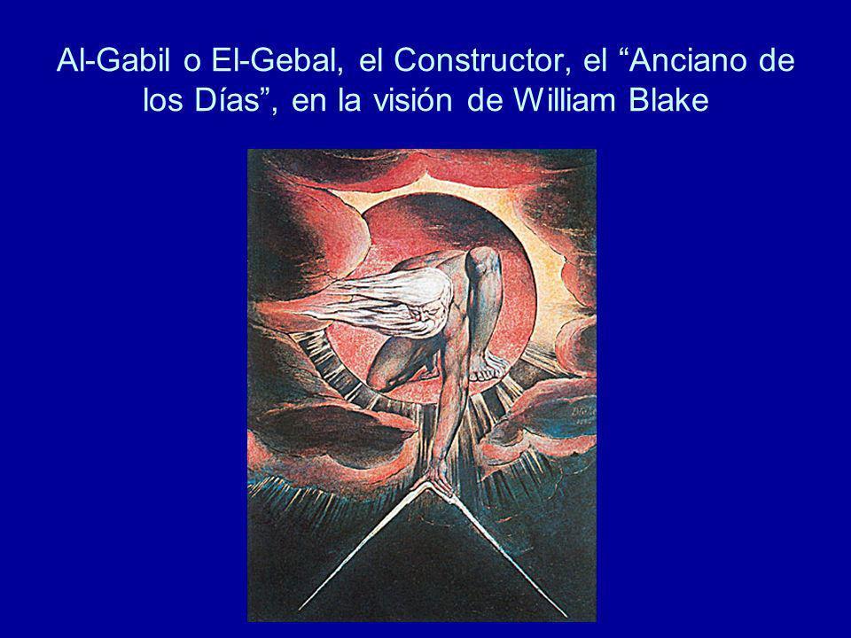 Al-Gabil o El-Gebal, el Constructor, el Anciano de los Días, en la visión de William Blake