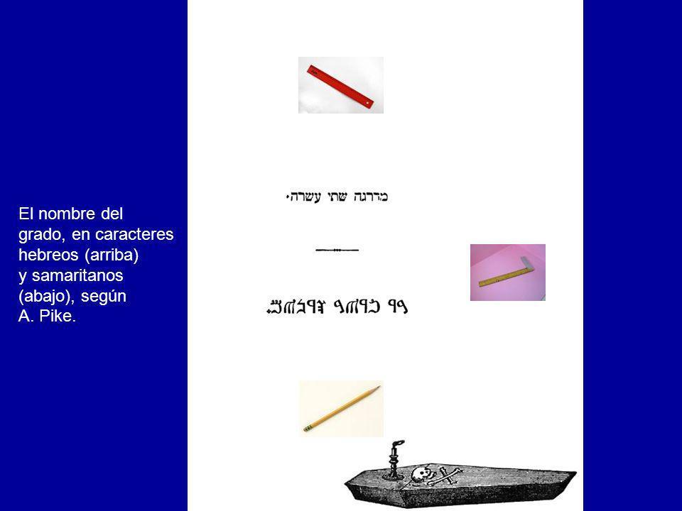 El nombre del grado, en caracteres hebreos (arriba) y samaritanos (abajo), según A. Pike.