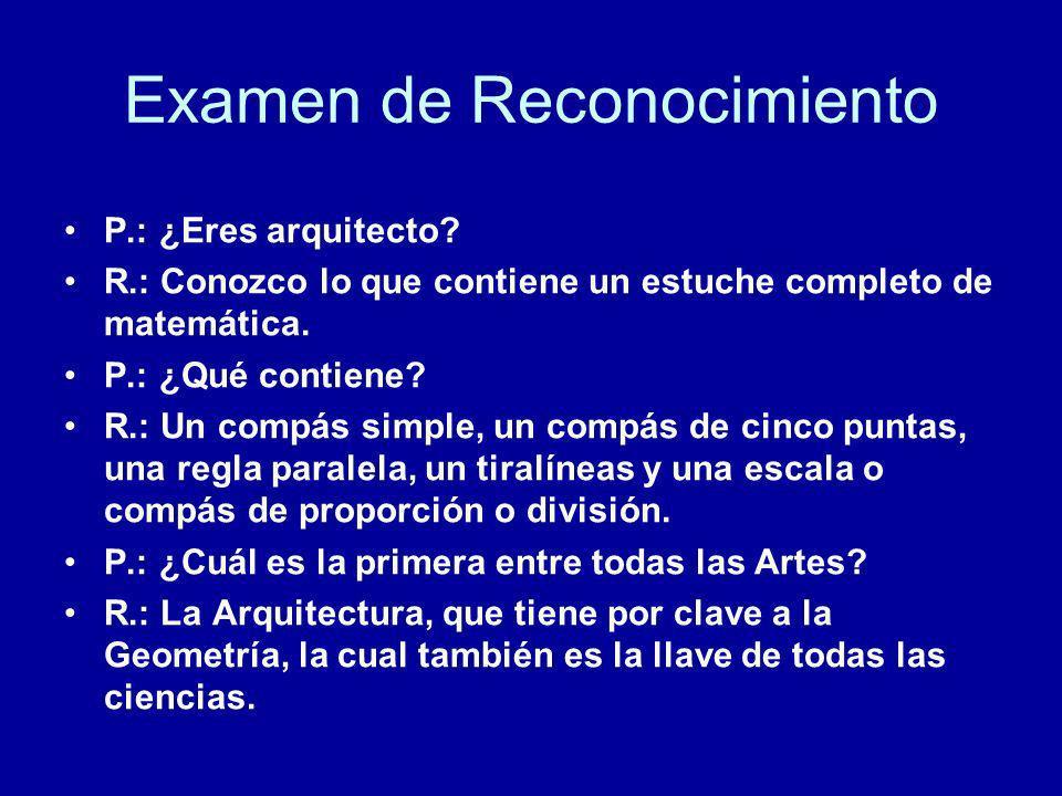 Examen de Reconocimiento P.: ¿Eres arquitecto? R.: Conozco lo que contiene un estuche completo de matemática. P.: ¿Qué contiene? R.: Un compás simple,