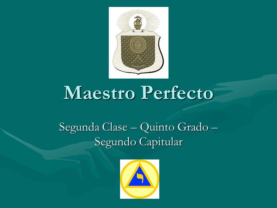 Maestro Perfecto Segunda Clase – Quinto Grado – Segundo Capitular