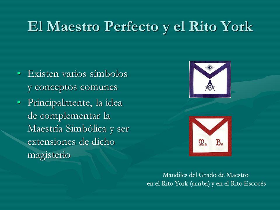 El Maestro Perfecto y el Rito York Existen varios símbolos y conceptos comunesExisten varios símbolos y conceptos comunes Principalmente, la idea de c