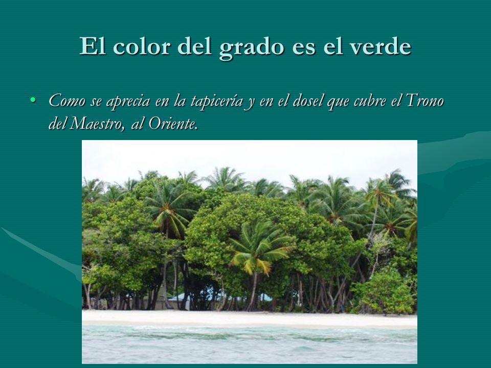 El color del grado es el verde Como se aprecia en la tapicería y en el dosel que cubre el Trono del Maestro, al Oriente.Como se aprecia en la tapicerí