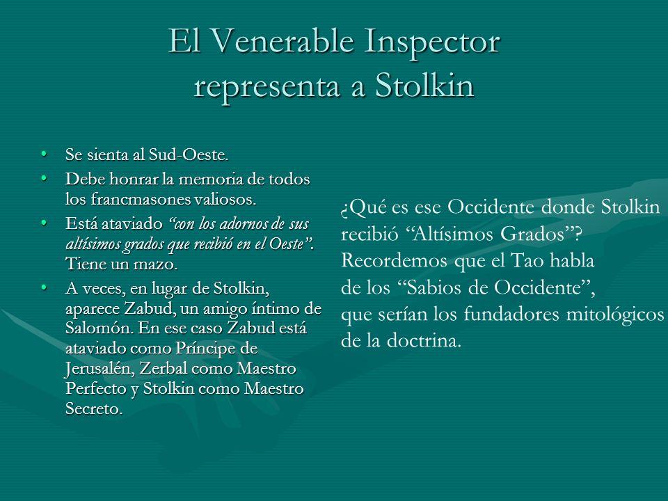 El Venerable Inspector representa a Stolkin Se sienta al Sud-Oeste.Se sienta al Sud-Oeste. Debe honrar la memoria de todos los francmasones valiosos.D