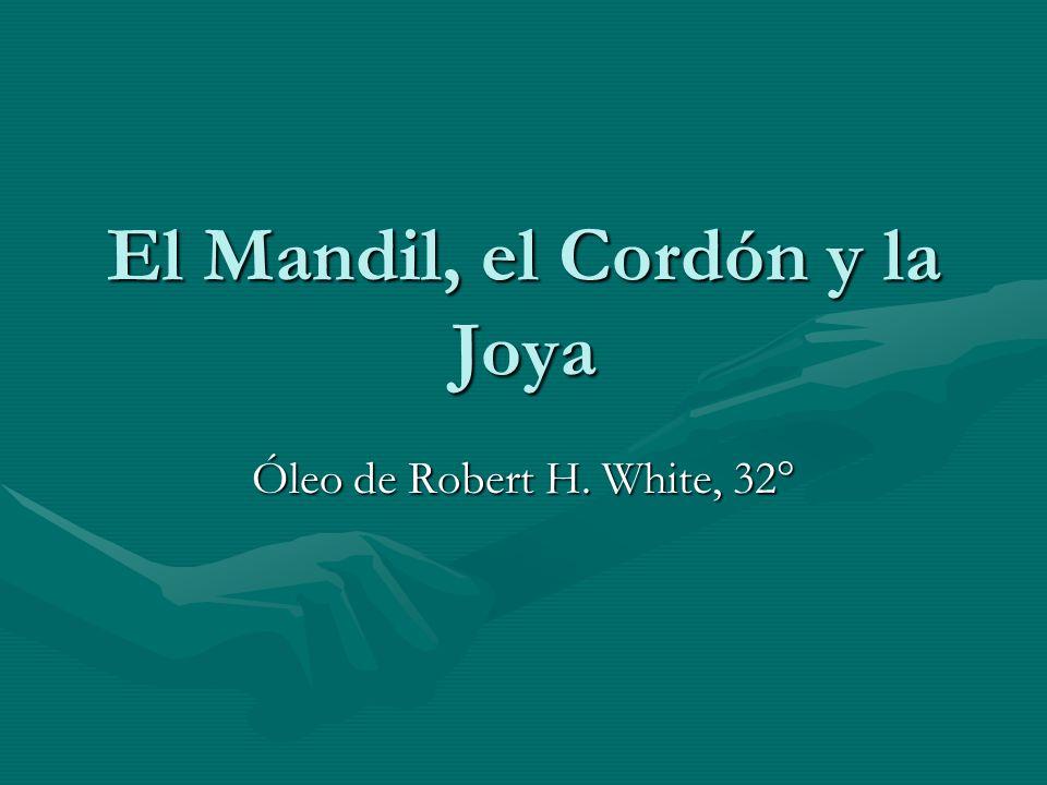 El Mandil, el Cordón y la Joya Óleo de Robert H. White, 32°
