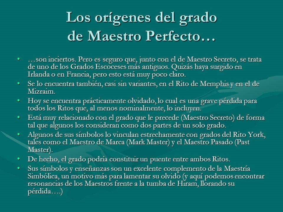 El Maestro Perfecto retoma el simbolismo constructivo y arquitectónico y, por ello, relaciona los Grados Inefables con los Grados Simbólicos Mandil, cordón y joya franceses, en la página de la Gran Logia Regular de Inglaterra