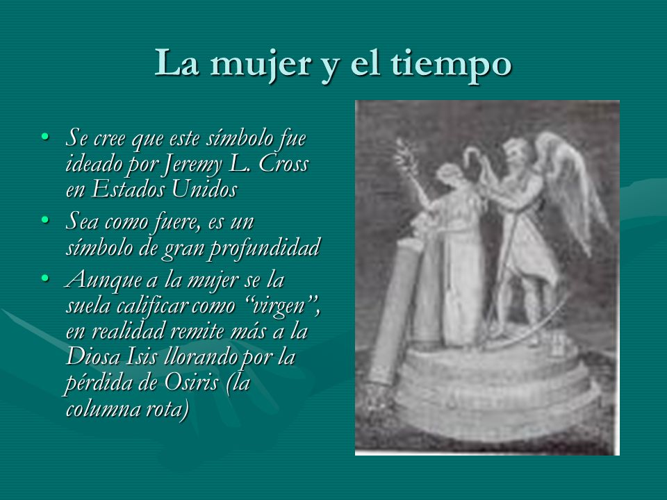 La mujer y el tiempo Se cree que este símbolo fue ideado por Jeremy L. Cross en Estados UnidosSe cree que este símbolo fue ideado por Jeremy L. Cross