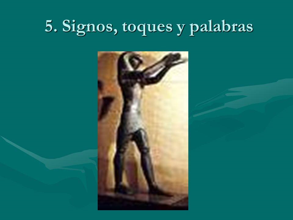 5. Signos, toques y palabras