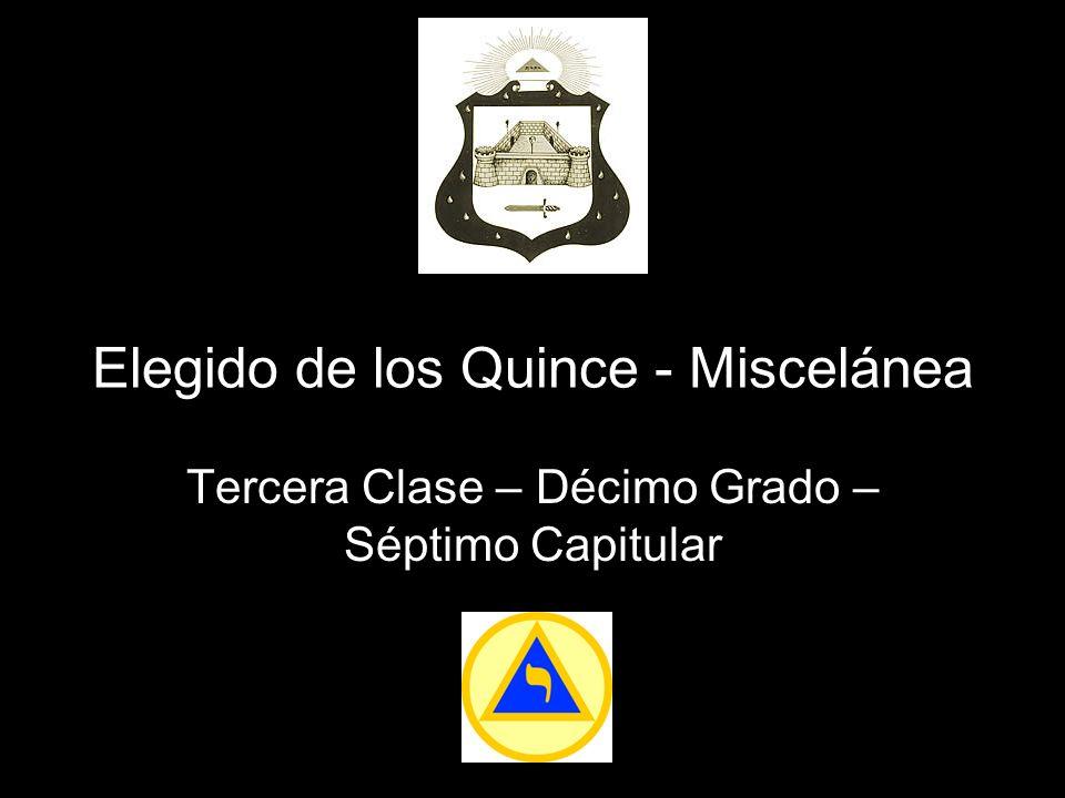 Elegido de los Quince - Miscelánea Tercera Clase – Décimo Grado – Séptimo Capitular