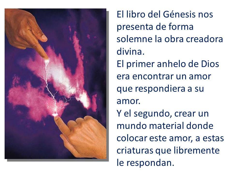 El libro del Génesis nos presenta de forma solemne la obra creadora divina.